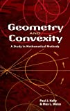 Geometry and Convexity: A Study in Mathematical Methods (Dover Books on Mathematics)