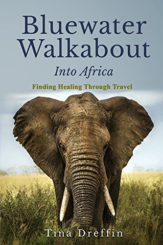 bluewater-walkabout-into-africa-memoir-finding-healing-through-travel-english-edition
