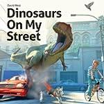 Dinosaurs On My Street