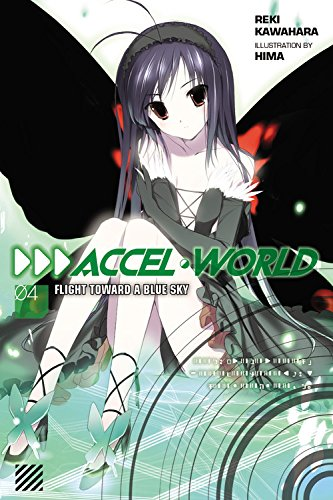 Accel World, Vol. 4: Flight Toward a Blue Sky