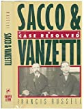 Sacco & Vanzetti: The Case Resolved
