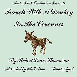 Travels With a Donkey in the Cevennes Hörbuch von Robert Louis Stevenson Gesprochen von: Flo Gibson