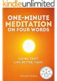 One-Minute Meditation on Four Words: Living fast? Live better. Fast!