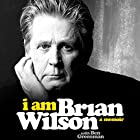 I Am Brian Wilson Audiobook by Brian Wilson, Ben Greenman - contributor Narrated by Fred Berman