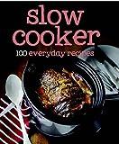 PARRAGON 100 Recipes Slow Cooker (100 Everyday Recipes)