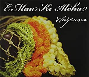 Waipuna - E Mau Ke Aloha - Amazon.com Music