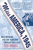 Miss America, 1945: Bess Myerson and the Year That Changed Our Lives (1557043817) by Dworkin, Susan