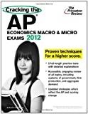 img - for Cracking the AP Economics Macro & Micro Exams, 2012 Edition (College Test Preparation) book / textbook / text book