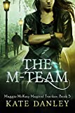 The M-Team (Maggie MacKay Magical Tracker Book 5) (English Edition)