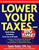 Lower Your Taxes - Big Time!: Wealth-Building, Tax Reduction Secrets from an IRS Insider (007140807X) by Sandy Botkin