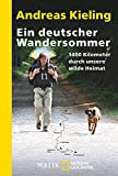 Ein deutscher Wandersommer: 1400 Kilometer durch unsere wilde Heimat