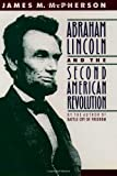 Abraham Lincoln and the Second American Revolution (0195076060) by McPherson, James M.