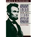 Abraham Lincoln and the Second American Revolutionby James M. McPherson