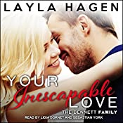 Your Inescapable Love: Bennett Family Series, Book 4 | Layla Hagen