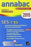 Annales Annabac 2015 SES Tle ES: sujets et corrigés du bac - Terminale ES...