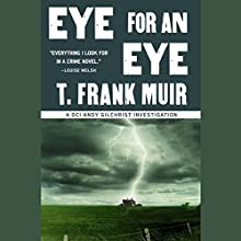 Eye for an Eye: A DCI Andy Gilchrist Investigation (       UNABRIDGED) by T. Frank Muir Narrated by John Lee