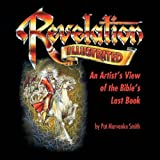 Revelation Illustrated: An Artist's View of the Bible's Last Book (Paperback)