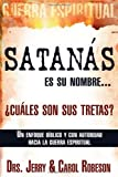 img - for Satanas es su nombre, Cuales son sus tretas Strongmans His Name Whats His Game? by ROBESON JERRY [Whitaker House,2009] (Paperback) book / textbook / text book