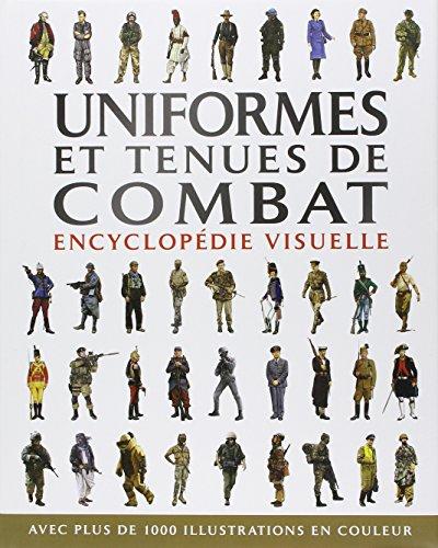 Uniformes et tenues de combat : Encyclopédie visuelle