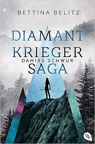 Die Diamantkrieger-Saga - Damirs Schwur - Bettina Belitz