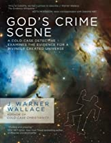 God's Crime Scene: A Cold-Case Detective Examines the Evidence for a Divinely Created Universe