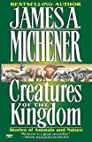Creatures of the Kingdom (0345483030) by Michener, James A.