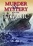 Mike Holgate Murder & Mystery on the Titanic