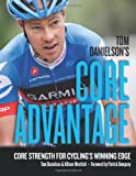 Tom Danielsons Core Advantage: Core Strength for Cyclings Winning Edge