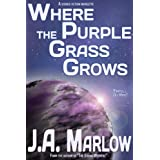 Where the Purple Grass Grows ~ J.A. Marlow