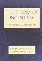The Theory of Incentives - The Principal-Agent Model