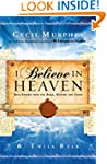 I Believe in Heaven: Real Stories fro...
