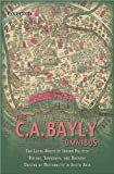 img - for The C.A Bayly Omnibus: Comprimising The Local Roots of Indian Politics; Rural Conflict and the Roots of Indian Nationalism; Rulers, townsmen, and Bazaars; Origins of Nationality in South Asia book / textbook / text book