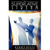 The Superlative Streamby Kerry Nietz