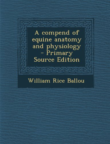 Compend of Equine Anatomy and Physiology