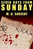 Seven Days From Sunday (An MP-5 CIA Thriller, Book 1)