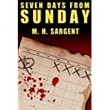 Seven Days From Sunday (An MP-5 CIA Thriller Book 1) ~ M.H. Sargent