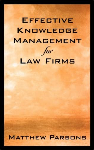 Effective Knowledge Management for Law Firms