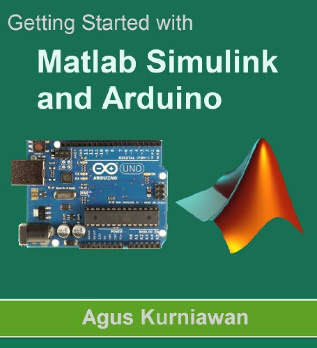 Agus Kurniawan - Getting Started with Matlab Simulink and Arduino