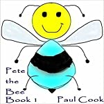 Pete the Bee: Book 1 | Paul Cook