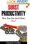 Burst Productivity: How You Can Get I...