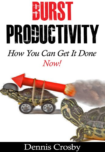 Burst Productivity: How You Can Get It Done Now