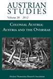 img - for Colonial Austria: Austria and the Overseas (Austrian Studies) book / textbook / text book