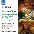 Alwyn: Concerto Grosso No. 1 / Pastoral Fantasia / 5 Preludes / Autumn Legend