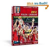 Fußball-Europameiste... 2012 Polen / Ukraine (Kicker): Berichte- Analysen- Kommentare