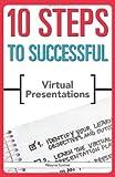 10 Steps to Successful Virtual Presentations (ASTD 10 Steps Series)
