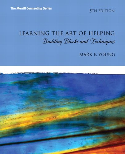 Free Download Learning The Art Of Helping Building Blocks And Techniques 5th Edition The Merrill Counseling By Mark E Young Fergus Cliffgd