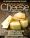 How to Make Cheese: Learn the Secrets...