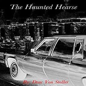 The Haunted Hearse | [Drac Von Stoller]