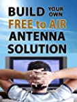 Build Your Own Free To Air Antenna So...