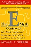 The E-Myth Contractor: Why Most Contractors' Businesses Don't Work and What to Do About It (0060938463) by Gerber, Michael E.